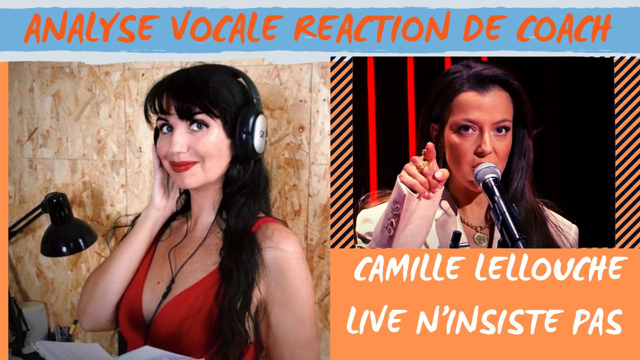 Analyse vocale Camille Lellouche N'insiste pas live - coach réaction