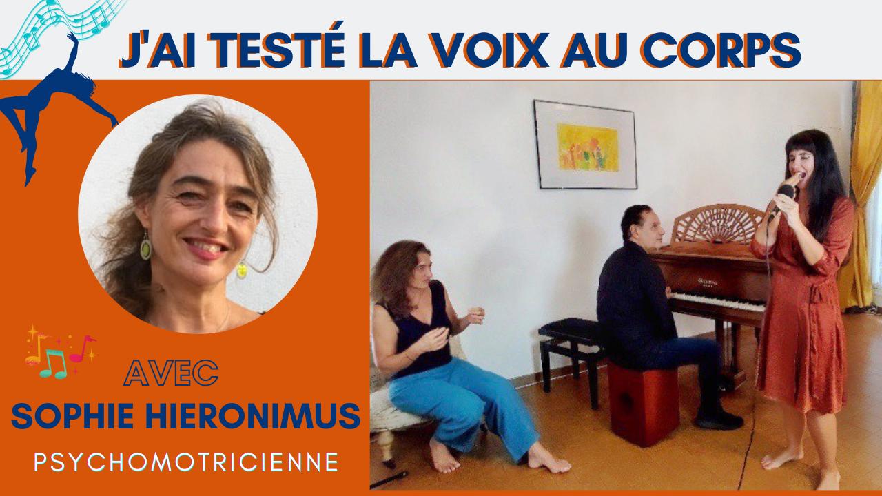 J'ai testé la Voix au Corps avec Sophie Hieronimus Psychomotricienne